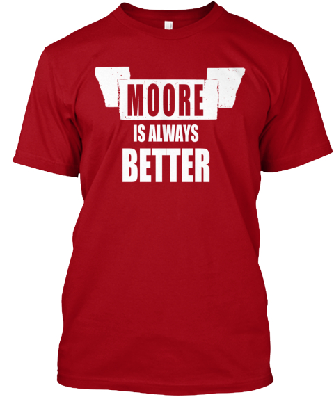 Moore Is Always Better Tee Shirt Deep Red T-Shirt Front