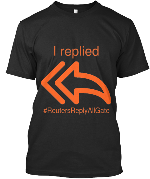 I Replied #Reutersreplyallgate  Black T-Shirt Front