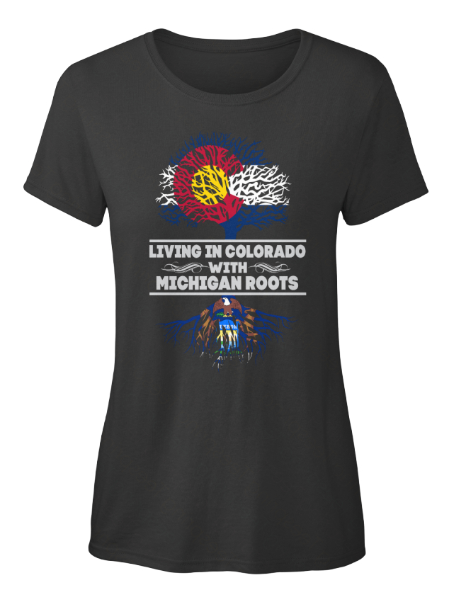 Colorado-With-Michigan-Roots-S-Living-In-Standard-Women-039-s-T-Shirt