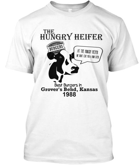 2b0fd9ae15d Critters 2 Hungry Heifer T Shirt White T-Shirt Front