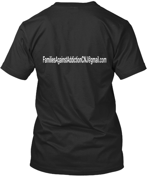 Families Against Addiction Cnj@Gmail.Com Black T-Shirt Back