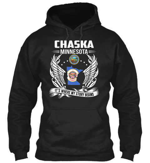 Chaska Minnesota It's Where My Story Begins Black T-Shirt Front