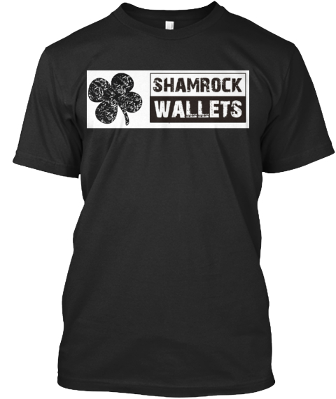 The Sham Rock Wallets Tee Has Arrived!  Black T-Shirt Front
