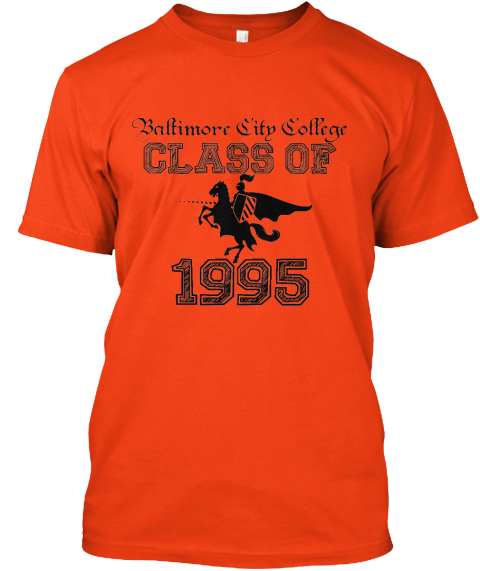 Baltimore City College Class Of 1995  Deep Orange  T-Shirt Front