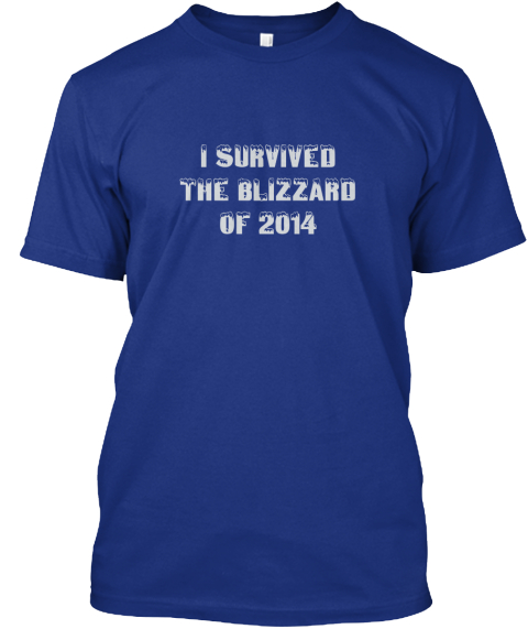 I Survived %0 A The Blizzard %0 Aof 2014 Deep Royal T-Shirt Front