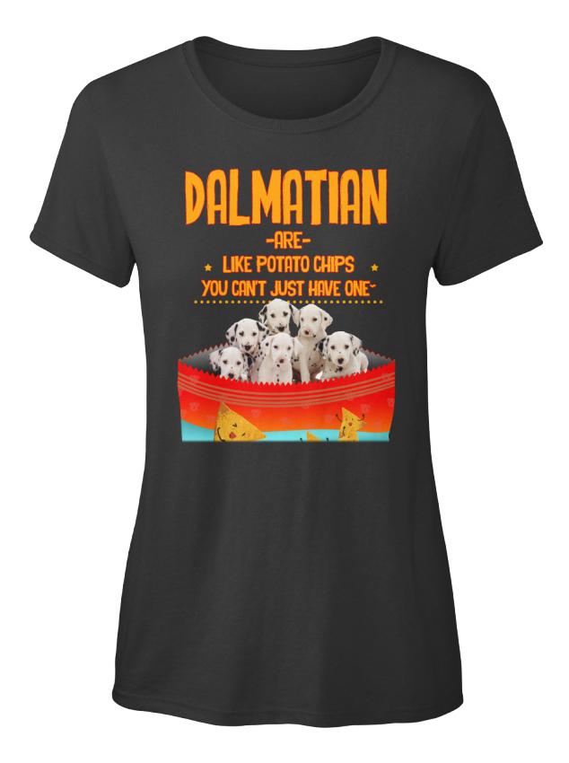 Comfortable-Dalmatian-Are-Like-Potato-Chips-You-Can-039-t-Standard-Women-039-s-T-Shirt
