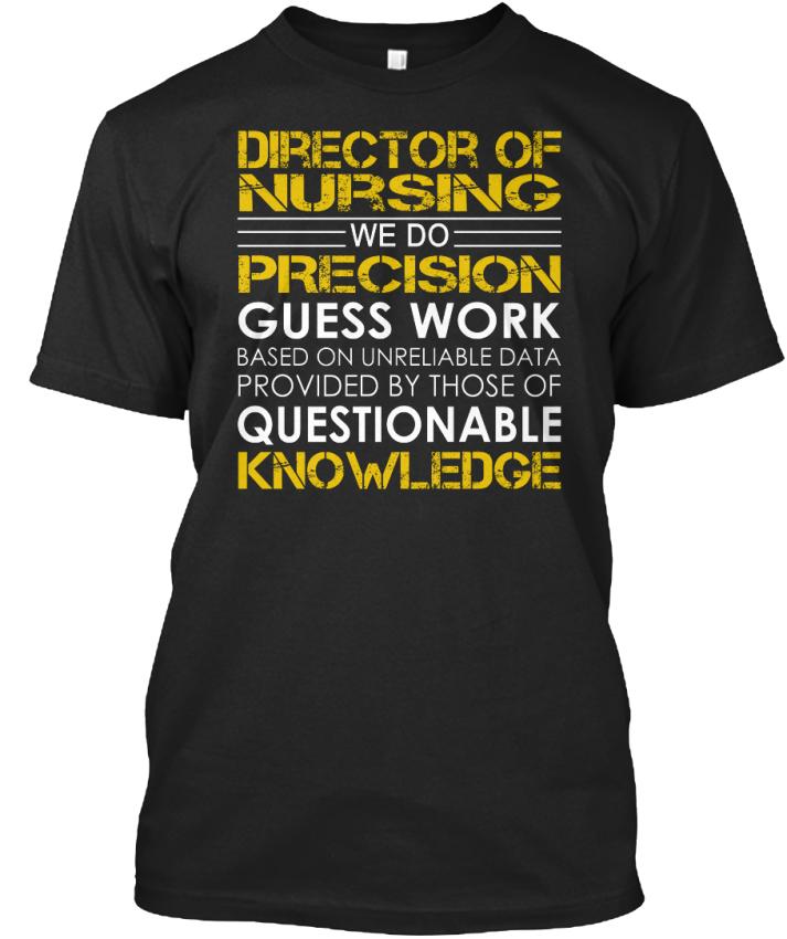 Grand Cadeau Directeur infirmiers-nous des soins infirmiers-nous Directeur ne Precision Guess Standard Unisexe T-Shirt 2d73cd