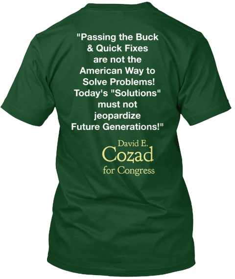 """Passing The Buck & Quick Fixes Are Not The  American Way To  Solve Problems! Today's ""Solutions"" Must Not  Jeopardiz... Deep Forest T-Shirt Back"