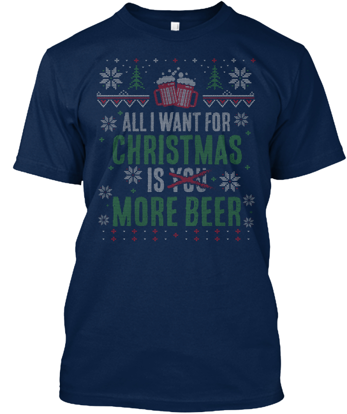 Fun-Ugly-Christmas-Beer-Swea-All-I-Want-For-Is-You-Standard-Unisex-T-Shirt