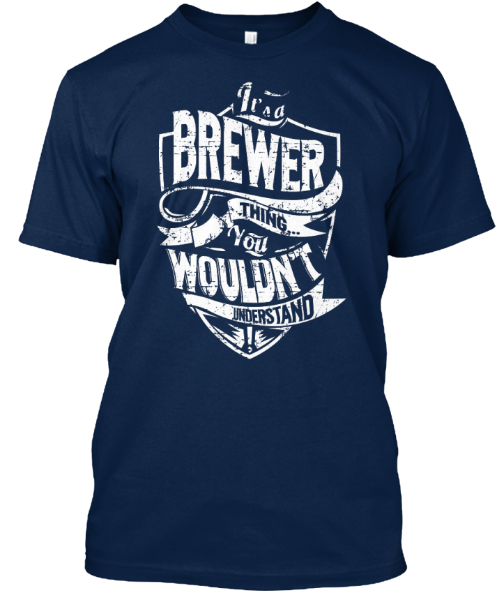 Great-gift-Its-A-Brewer-Thing-You-Wouldn-039-t-Understand-Standard-Unisex-T-Shirt