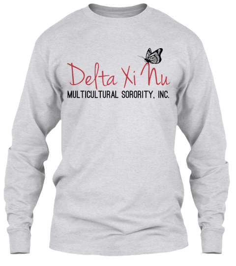 Delta Xi Nu Multicultural Sorority, Inc. Sisterhood It's Not Just My Letters Culture It's Not Just Where I'm From... Ash Grey Camiseta de Manga Larga Front