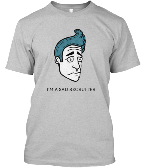 Im A Sad Recruiter Light Heather Grey  T-Shirt Front