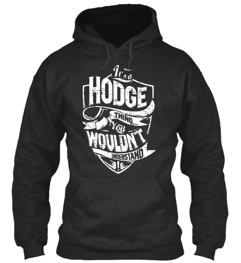 Its A Hodge Thing - It's It's It's You Wouldn't Understand Standard College Hoodie   Einfach zu bedienen     Neuer Markt  6fa346