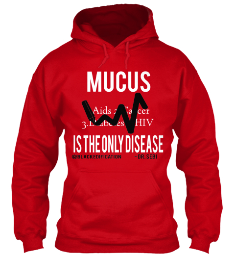 Mucus is the only disease