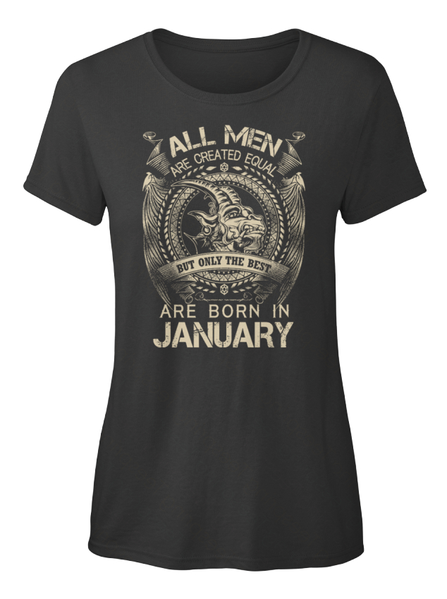 The-Best-Are-Born-In-January-All-Men-Created-Equal-Standard-Women-039-s-T-Shirt