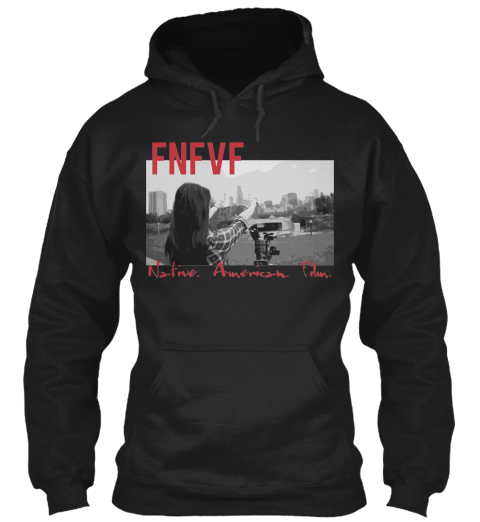 Fnfvf Native. American. Film. Black Sweatshirt Front