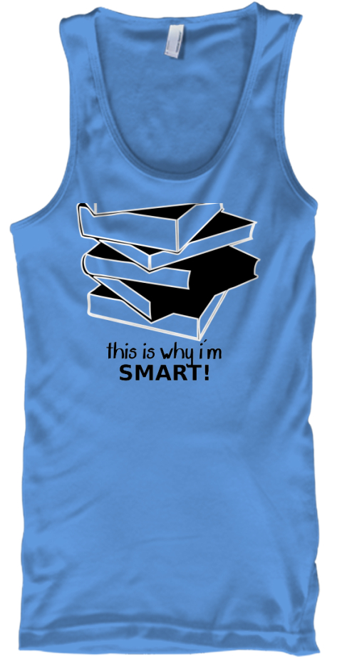 This Is Why I'm Smart! Carolina Blue T-Shirt Front