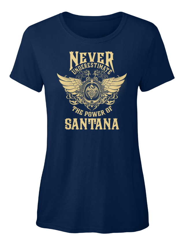 Santana-Name-Never-Underestimate-The-Power-Of-Standard-Women-039-s-T-Shirt
