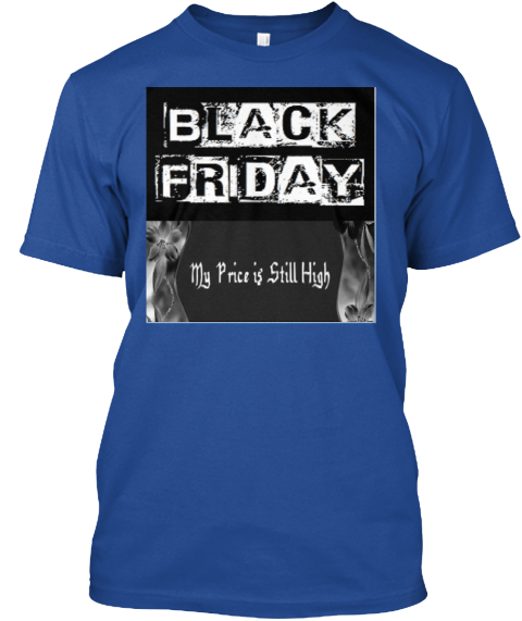 ### Sizzling Black Friday Special ### Deep Royal T-Shirt Front