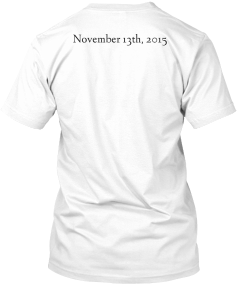 November 13th, 2015 White T-Shirt Back
