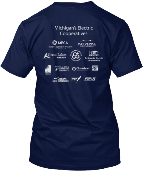 Michigan's Electric Cooperatives Meca Wolverine Great Lakes Energy Home Works Tri County Electric Cooperative... Navy T-Shirt Back