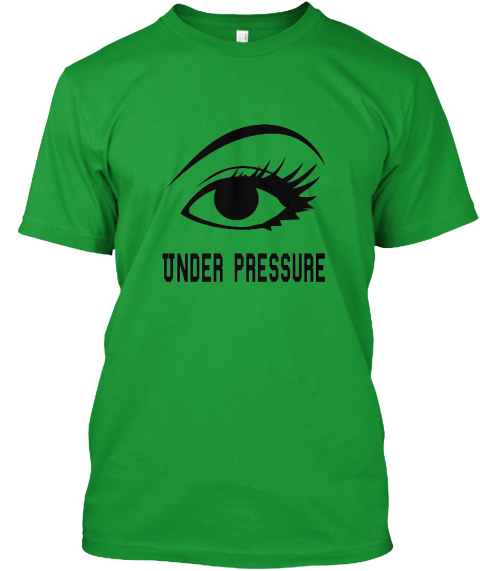 045ffe32d405 Under Pressure Glaucoma Awareness Month January 2016 Kelly Green T-Shirt  Front