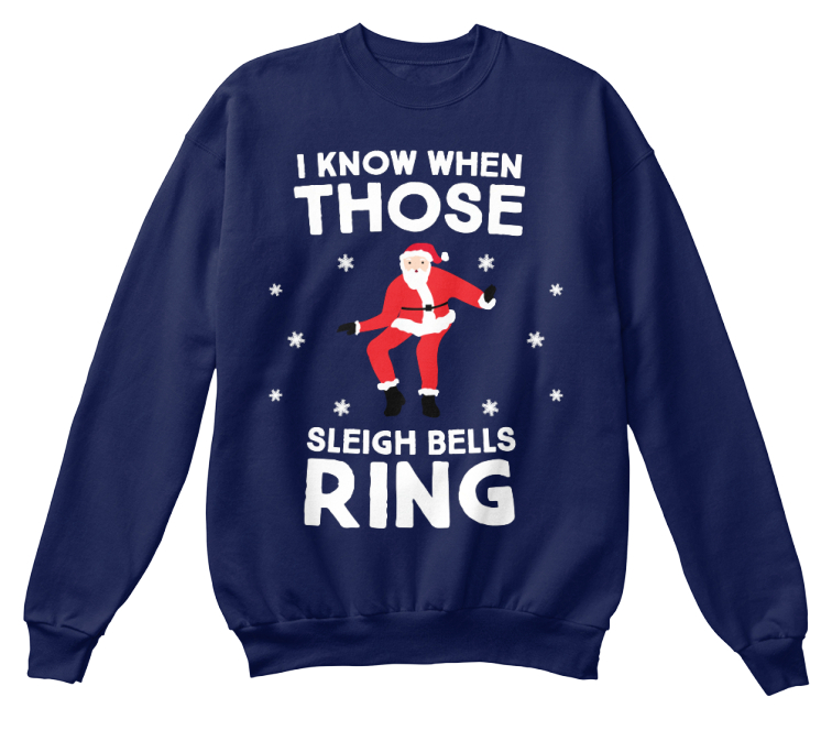 I Know When Those Sleigh Bells Ring Teespring Campaign