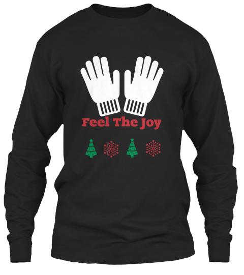 feel the joy black long sleeve t shirt front feel the joy ugly christmas sweater - Feel The Joy Christmas Sweater