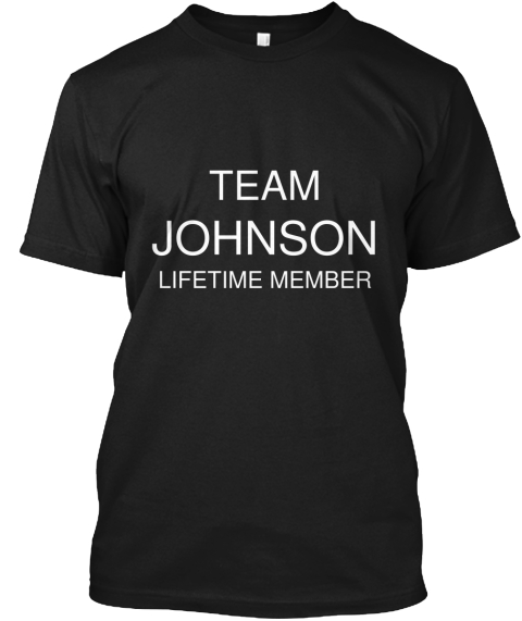 Team Johnson Lifetime Member Black T-Shirt Front