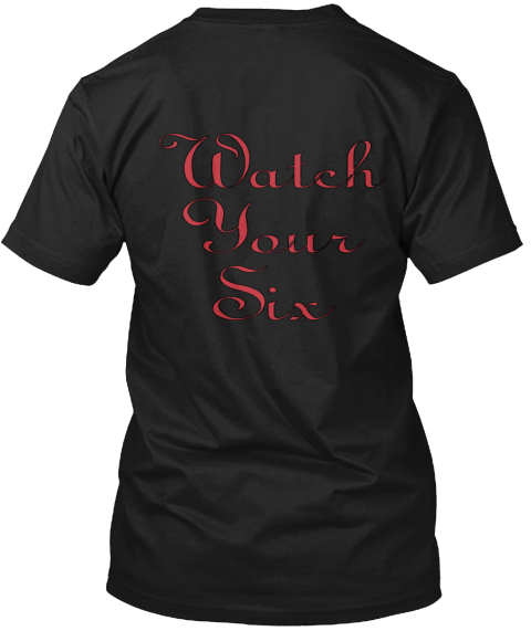 Watch Your Six Black T-Shirt Back