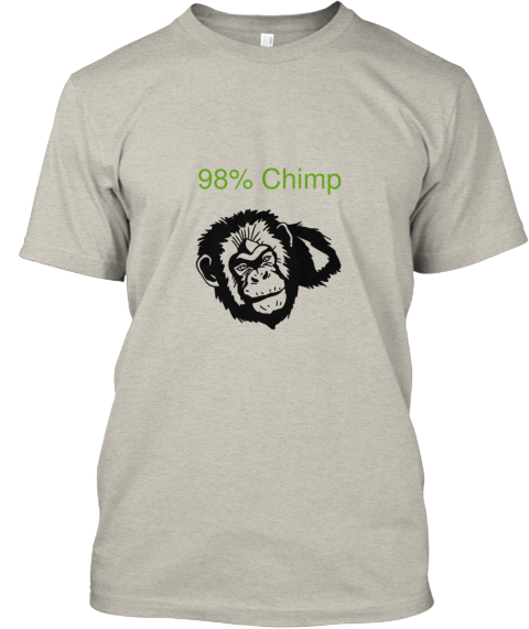 98%25 Chimp Ash T-Shirt Front