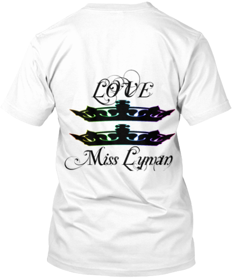 Love Miss Lyman Support Tee's White T-Shirt Back