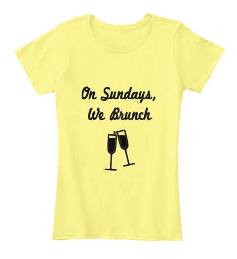 On Sundays, We Brunch Lemon Yellow Women's T-Shirt Front