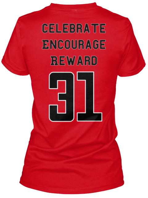 Celebrate%0 A Encourage%0 A Reward 31 Red T-Shirt Back