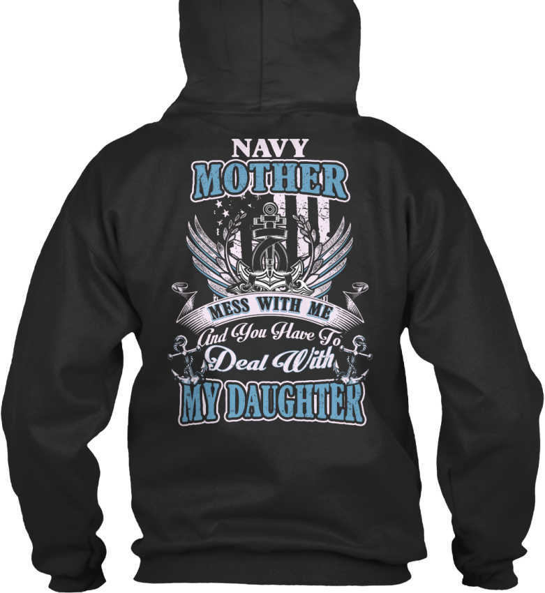 Mess-With-Me-My-Daughter-Navy-Mom-Mother-And-You-Have-Standard-College-Hoodie