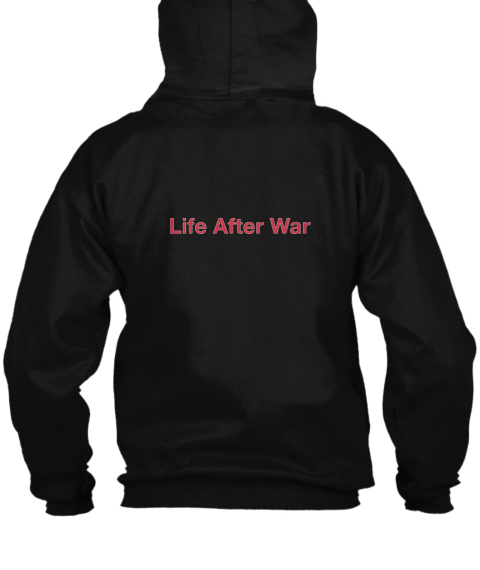Life After War Black Sweatshirt Back