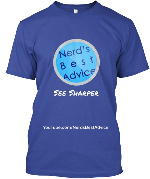 See Sharper You Tube.Com/Nerds Best Advice Deep Royal T-Shirt Front