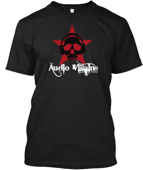 Limited Edition Audio Villains T Shirts Black T-Shirt Front