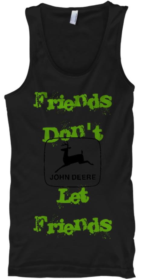 john deere tops friends 0adon t 0a 0alet 0afriends products rh teespring com