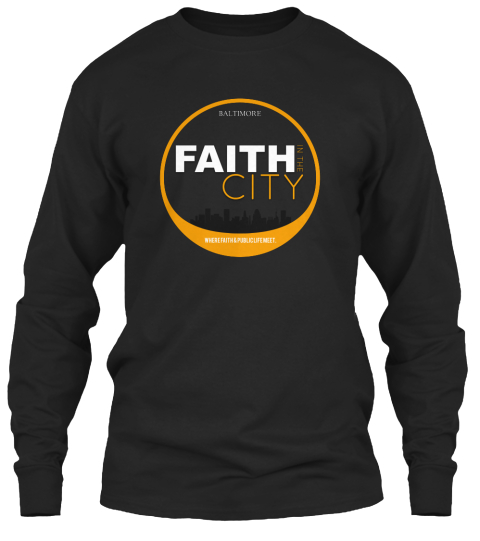 Baltimore Where Faith & Public Life Meet. Black Long Sleeve T-Shirt Front