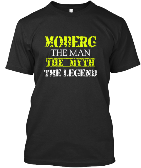 Mob Er G The Man The Myth The Legend Black T-Shirt Front