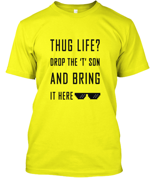 bbae916c7 Thug Life Original Lemon Yellow T-Shirt Front