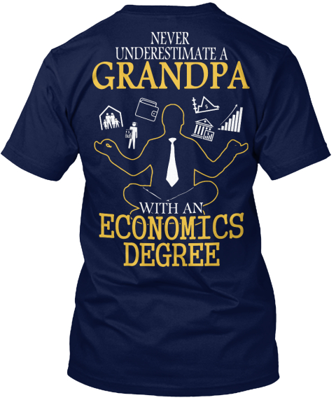 Never Underestimate A Grandpa With An Economics Degree Navy T-Shirt Back