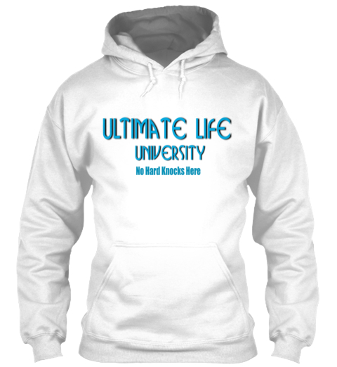 Ultimate Life University White Sweatshirt Front