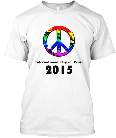 International Day Of Peace 2015  White T-Shirt Front