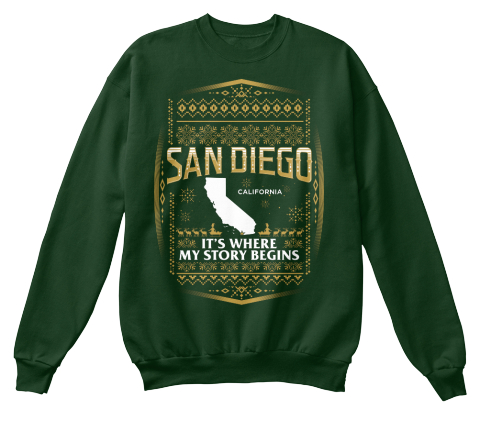 San Diego California It's Where My Story Begins Deep Forest  Sweatshirt Front