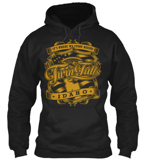 It's Where My Story Begins Twin Falls Idaho Black Sweatshirt Front