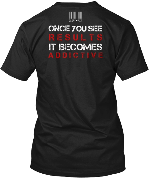 Stay In Shape, Results Are Addictive Tee Black T-Shirt Back