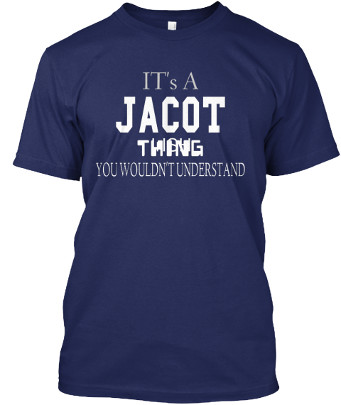 It's  A Ja Cot Thing Ir Ish You   Wouldn't Understand Navy T-Shirt Front
