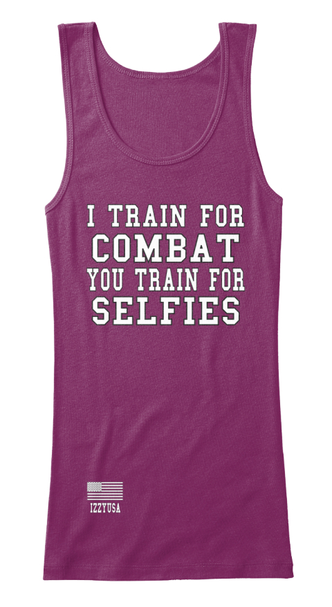 I Train For Combat You Train For Selfies Currant Women's Tank Top Front